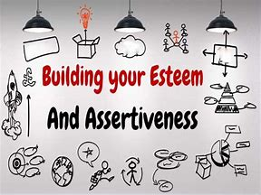 Self Esteem and Assertiveness